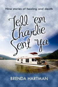 """Tell 'em Charlie Sent Ya"", Nine stories of healing and death"