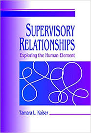 Supervisory Relationships: Exploring the Human Element