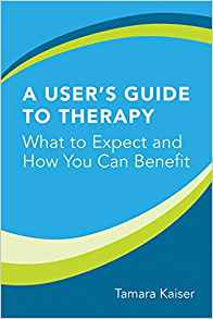 A User's Guide to Therapy: What to Expect and How You Can Benefit